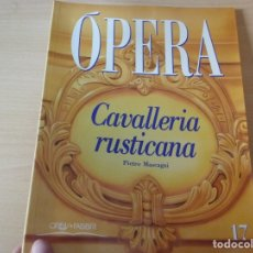 Libros antiguos: OPERA. CAVALLERIA RUSTICANA - PIETRO MASCAGNI (ORBIS-FABRI) (NÚM. 17) (ESPAÑOL) . Lote 174014098