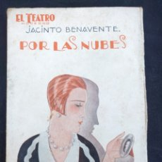Libros antiguos: JACINTO BENAVENTE. POR LAS NUBES. 1927. EL TEATRO MODERNO. AÑO III, N. 77. V. DE S. VARELA DE SEIJAS. Lote 174043827