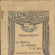 Libros antiguos: == R26 - TEATRO SELECTO - LA ERMITA, LA FUENTE Y EL RIO - EDUARDO MARQUINA - 1936. Lote 175077895
