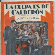 Libros antiguos: == R28 - LA CULPA ES DE CALDERON - BLANCO Y LAPENA - LA FARSA - 1931. Lote 175079254