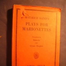 Libros antiguos: MAURICE SAND'S: - PLAYS FOR MARIONETTES - (LONDON, 1931). Lote 175627252
