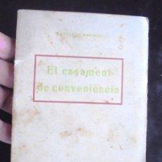 Libros antiguos: EL CASAMENT DE CONVENIÈNCIA SANTIAGO RUSIÑOL TEATRE CATALÀ ROMEA 1925 ANTONI LÓPEZ, LLIBRETER. Lote 176124380