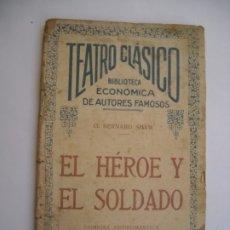 Libros antiguos: EL HÉROE Y EL SOLDADO G. BERNARD SHAW BUENOS AIRES 1923 TEATRO CLÁSICO COMEDIA ANTIROMÁNTICA. Lote 176478845
