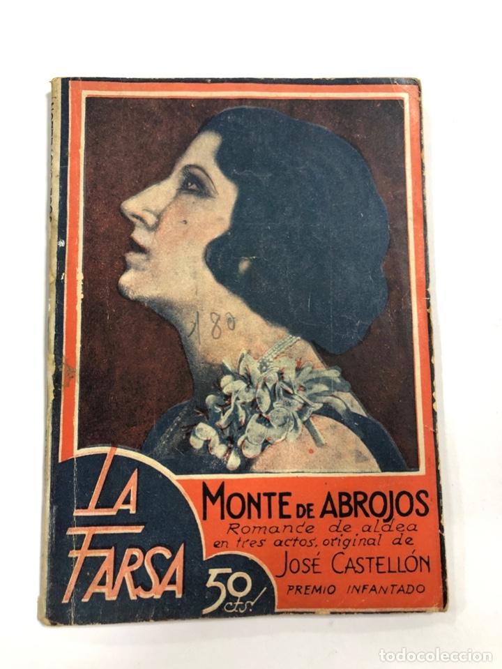 MONTE DE ABROJOS. JOSE CASTELLON. LA FARSA. AÑO I. NUM 180. MADRID, 1931. PAGS: 58 (Libros antiguos (hasta 1936), raros y curiosos - Literatura - Teatro)