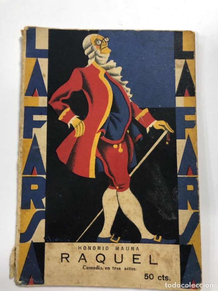 RAQUEL. HONORIO MAURA. LA FARSA. AÑO II. NUM 66. MADRID, 1928. PAGS: 60 (Libros antiguos (hasta 1936), raros y curiosos - Literatura - Teatro)