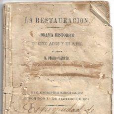 Libros antiguos: LA RESTAURACIÓN, DRAMA HISTÓRICO - D. PEDRO CARREÑO - MATANZAS, IMPRENTA DE GOBIERNO POR S.M. 1852. Lote 178054143