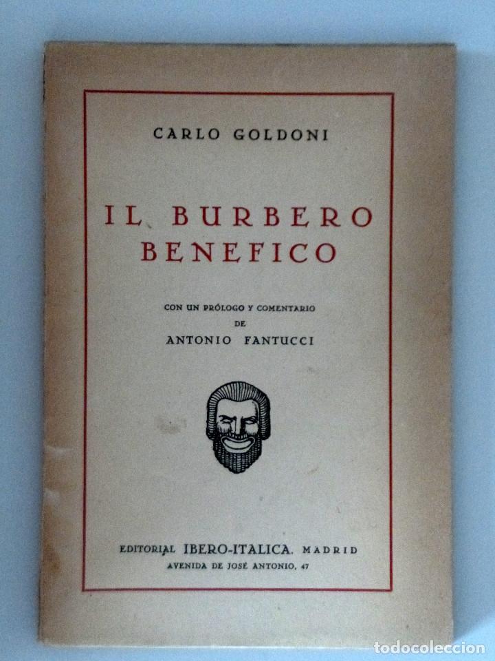 CARLO GOLDONI // IL BURBERO BENEFICO // PRÓLOGO DE ANTONIO FANTUCCI // 1940 // EN ITALIANO (Libros antiguos (hasta 1936), raros y curiosos - Literatura - Teatro)