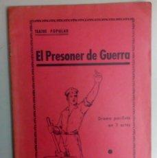 Libros antiguos: TEATRO POPULAR, EL PRESONER DE GUERRA, P.MAURI RIBAS, AÑO 1935, FIRMADO POR EL AUTOR, L11844. Lote 178714186