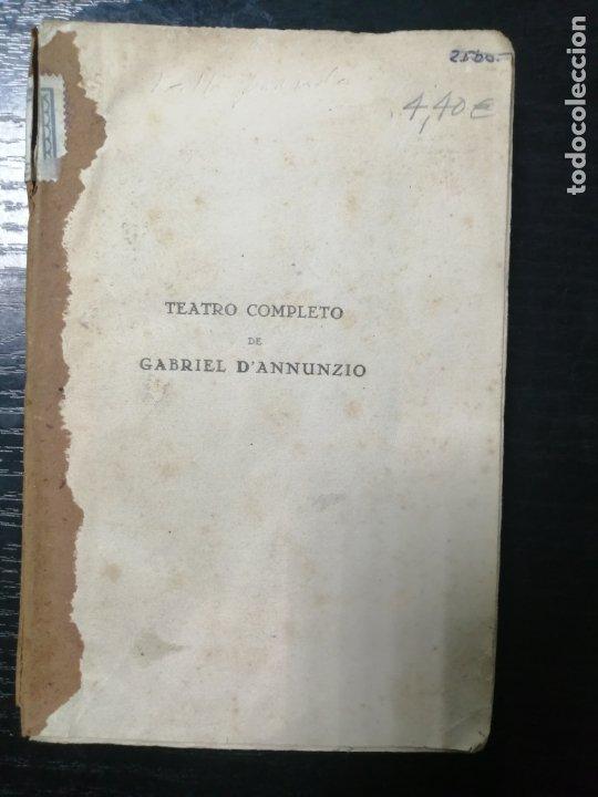 Libros antiguos: TEATRO COMPLETO DE GABRIEL DANNUNZIO. LEER - Foto 2 - 178748881