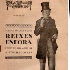 Libros antiguos: JOSEP Mª FOLCH I TORRES : REIXES ENFORA (ESCENA CATALANA, 1923). Lote 178895548