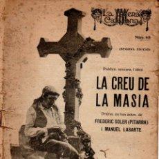 Libros antiguos: FREDERIC SOLER PITARRA I MANUEL LASARTE : LA CREU DE LA MASÍA (ESCENA CATALANA, 1929). Lote 178896561