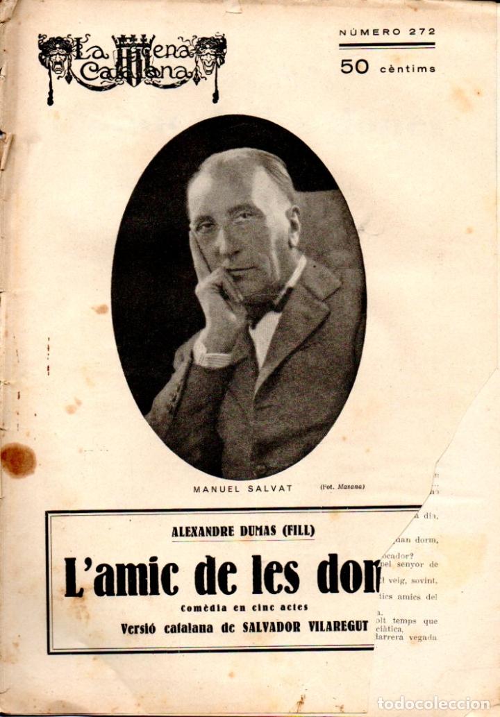 ALEXANDRE DUMAS FILL : L' AMIC DE LES DONESA (ESCENA CATALANA, 1928) (Libros antiguos (hasta 1936), raros y curiosos - Literatura - Teatro)
