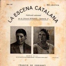 Libros antiguos: F. DE CROISSET : UNA DONA I DUES VIDES (ESCENA CATALANA, 1932). Lote 178900201