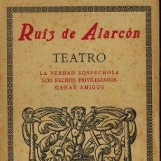 Libros antiguos: LA VERDAD SOSPECHOSA & LOS PECHOS PRIVILEGIADOS & GANAR AMIGOS. Lote 179145291