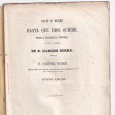 Libros antiguos: NARCISO SERRA: NADIE SE MUERE HASTA QUE DIOS QUIERE. PASILLO FILOSÓFICO. 1860 EL TEATRO. Lote 179147807