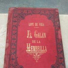 Libros antiguos: EL GALÁN DE LA MEMBRILLA - LOPE DE VEGA - AÑO 1896 -. Lote 180022686