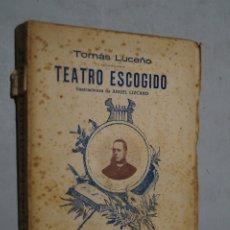 Libros antiguos: TEATRO ESCOGIDO. TOMÁS LUCEÑO. 1894. Lote 180389215