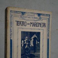 Libros antiguos: TEATRO DE MARIONETAS. AUGUSTO MARTINEZ OLMEDILLA. 1920. Lote 180389563
