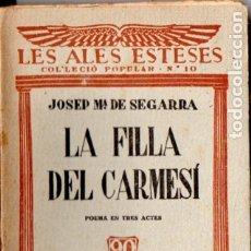 Libros antiguos: LES ALES ESTESES . JOSEP Mª DE SEGARRA - LA FILLA DEL CARMESÍ (C. 1930). Lote 180878505