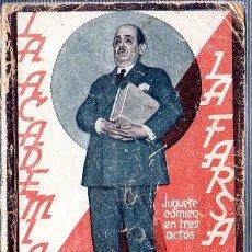 Libros antiguos: LA ACADEMIA. LA FARSA. GARCIA ALVAREZ Y MUÑOZ SECA. 1931.. Lote 181457432