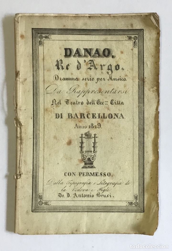 DANAO, RE D'ARGO. DRAMMA SERIO PER MUSICA DA RAPPRESENTARSI NEL TEATRO DELL' ECCMA. CITTÁ DI BARCELL (Libros antiguos (hasta 1936), raros y curiosos - Literatura - Teatro)