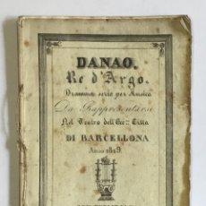 Libros antiguos: DANAO, RE D'ARGO. DRAMMA SERIO PER MUSICA DA RAPPRESENTARSI NEL TEATRO DELL' ECCMA. CITTÁ DI BARCELL. Lote 123268750