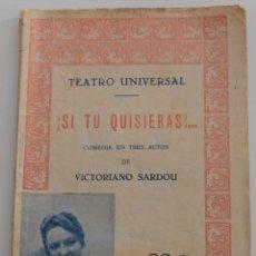Libros antiguos: TEATRO UNIVERSAL ¡SI TU QUISIERAS!... - POR VICTORIO SARDAU - Nº 1. Lote 181560896