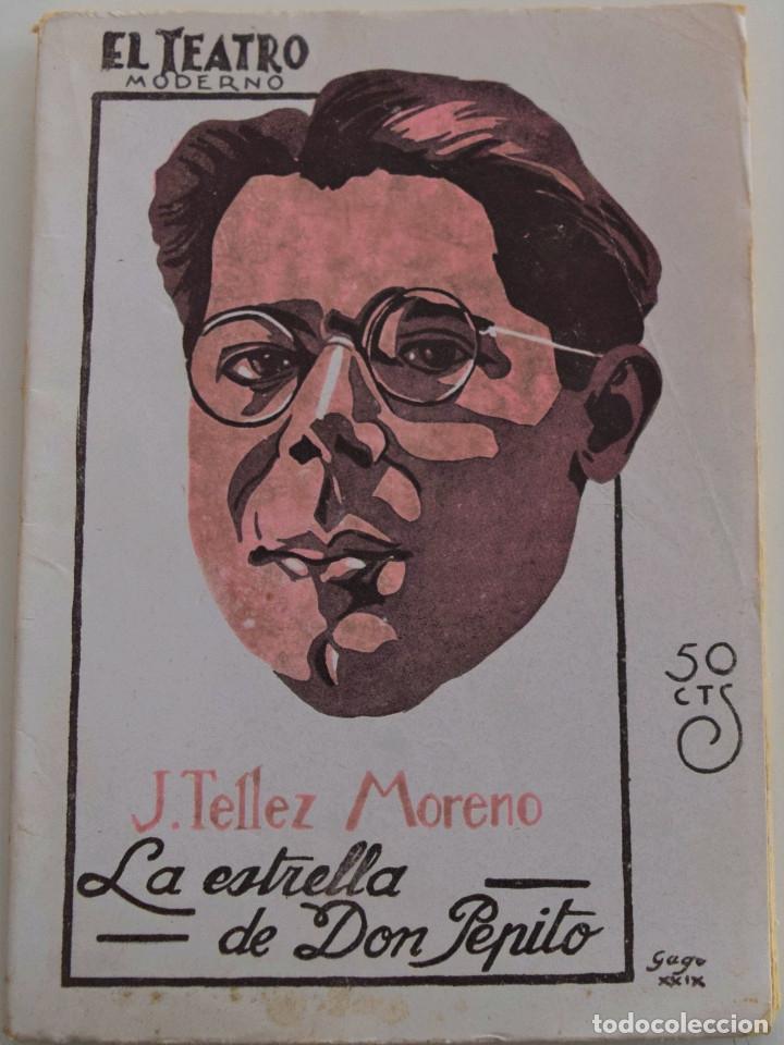 EL TEATRO MODERNO - LA ESTRELLA DE DON PEPITO - POR J. TELLEZ MORENO - Nº 187 - AÑO 1929 (Libros antiguos (hasta 1936), raros y curiosos - Literatura - Teatro)