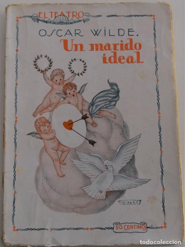 EL TEATRO MODERNO - UN MARIDO IDEAL - POR OSCAR WILDE - Nº 7 - AÑO 1925 (Libros antiguos (hasta 1936), raros y curiosos - Literatura - Teatro)
