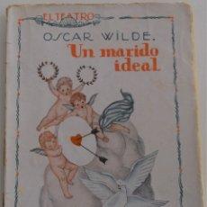 Libros antiguos: EL TEATRO MODERNO - UN MARIDO IDEAL - POR OSCAR WILDE - Nº 7 - AÑO 1925. Lote 181564098