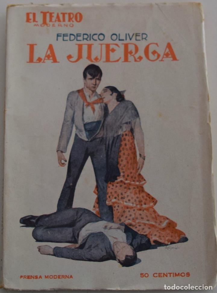 EL TEATRO MODERNO - LA JUERGA - POR FEDERICO OLIVER - Nº 111 - AÑO 1927 (Libros antiguos (hasta 1936), raros y curiosos - Literatura - Teatro)