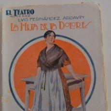 Libros antiguos: EL TEATRO MODERNO - LA HIJA DE LA DOLORES - POR LUIS FERNÁNDEZ ARDAVÍN - Nº 84 - AÑO 1927. Lote 181564902