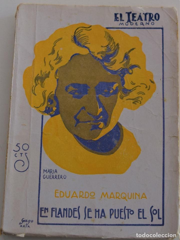 EL TEATRO MODERNO -EN FLANDES SE HA PUESTO EL SOL - POR EDUARDO MARQUINA - Nº 192 - AÑO 1929 (Libros antiguos (hasta 1936), raros y curiosos - Literatura - Teatro)
