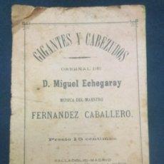 Libros antiguos: GIGANTES Y CABEZUDOS - MIGUEL ECHEGARAY - FERNANDEZ CABALLERO - VALLADOLID-MADRID - 16 P. 15X10,5CM. Lote 182361743