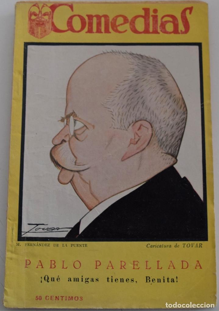 COMEDIAS Nº 96 - ¡ QUÉ AMIGAS TIENES, BENITA! - POR PABLO PARELLADA (Libros antiguos (hasta 1936), raros y curiosos - Literatura - Teatro)