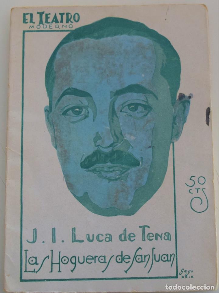 EL TEATRO MODERNO Nº 186 - LAS HOGUERAS DE SAN JUAN - J. L. LUCAS DE TENA (Libros antiguos (hasta 1936), raros y curiosos - Literatura - Teatro)