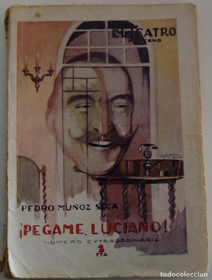 EL TEATRO MODERNO Nº 276 - ¡PEGAME, LUCIANO! - PEDRO MUÑOZ SECA - NUMERO EXTRAORDINARIO (Libros antiguos (hasta 1936), raros y curiosos - Literatura - Teatro)