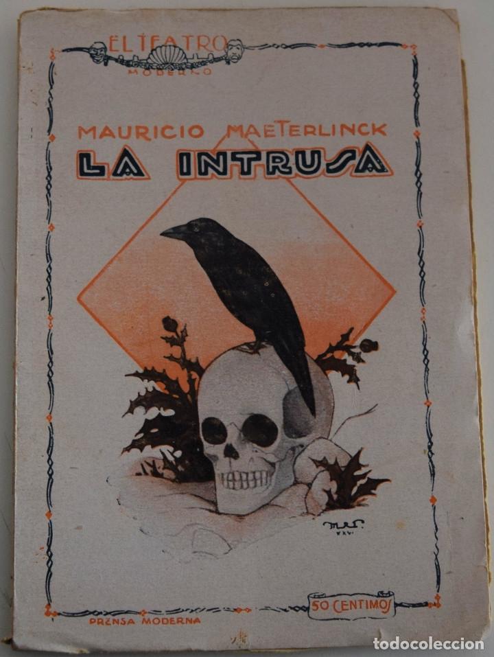 EL TEATRO MODERNO Nº 47 - LA INTRUSA - POR MAURICIO MAETERLINCK (Libros antiguos (hasta 1936), raros y curiosos - Literatura - Teatro)
