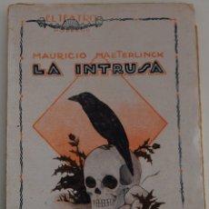 Libros antiguos: EL TEATRO MODERNO Nº 47 - LA INTRUSA - POR MAURICIO MAETERLINCK. Lote 182481273