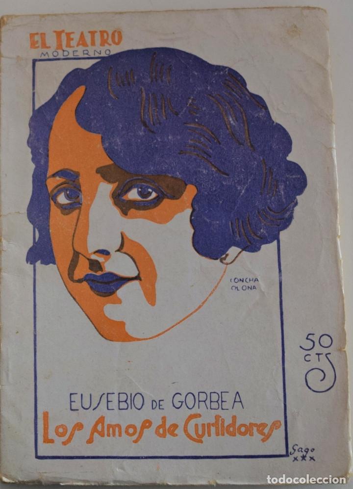 EL TEATRO MODERNO Nº 246 - LOS AMOS DE CURTIDORES - POR EUSEBIO DE GORBEA (Libros antiguos (hasta 1936), raros y curiosos - Literatura - Teatro)
