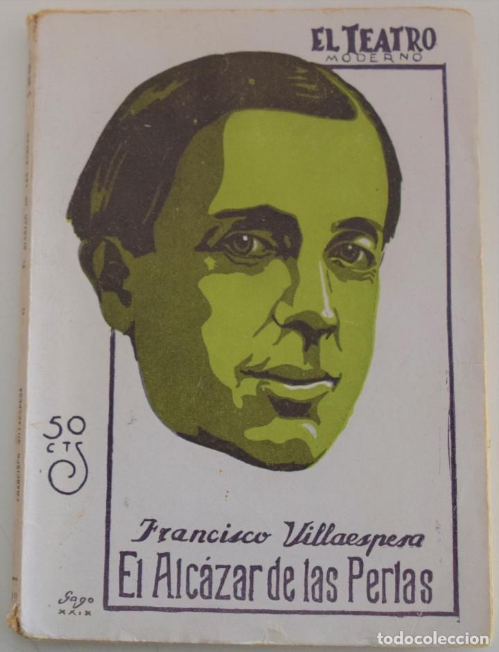 EL TEATRO MODERNO Nº 199 - EL ALCAZAR DE LAS PERLAS - POR FRANCISCO VILLAESPESA (Libros antiguos (hasta 1936), raros y curiosos - Literatura - Teatro)
