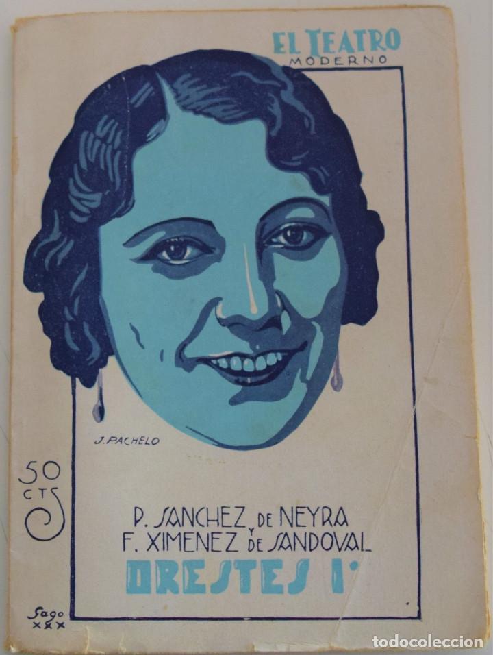 EL TEATRO MODERNO Nº 278 - ORESTES I - POR P. SANCHEZ DE NEYRA Y F. XIMENEZ DE SANDOVAL (Libros antiguos (hasta 1936), raros y curiosos - Literatura - Teatro)