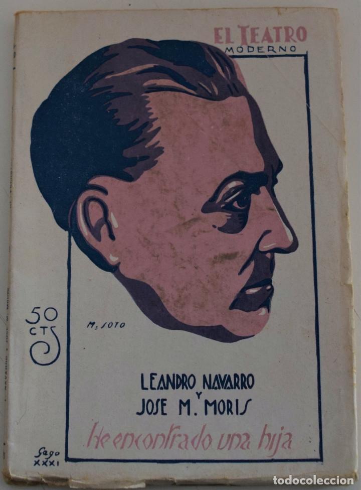 EL TEATRO MODERNO Nº 287 - HE ENCONTRADO UNA HIJA - POR LEANDRO Y JOSE M. MORIS (Libros antiguos (hasta 1936), raros y curiosos - Literatura - Teatro)