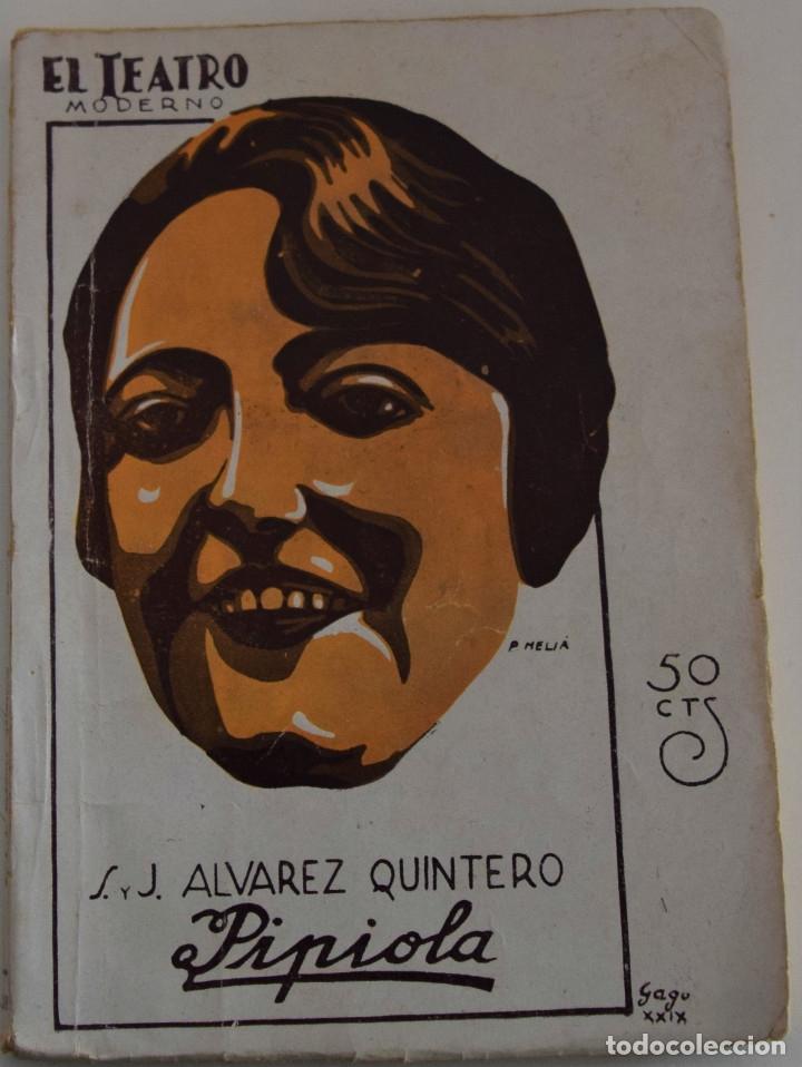 EL TEATRO MODERNO Nº 219 - PIPIOLA - SERAFIN Y JOAQUIN ALVAREZ QUINTERO (Libros antiguos (hasta 1936), raros y curiosos - Literatura - Teatro)