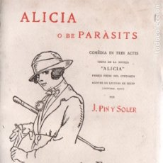 Libros antiguos: J. PIN Y SOLER . ALÍCIA O BÉ PARÀSITS (IBÈRICA, 1921) TEATRE CATALÀ - ILUSTRACIÓN DE JUNCEDA. Lote 182679557