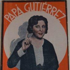 Libros antiguos: LA FARSA Nº 161 - PAPÁ GUTIERREZ - POR SERRANO ANGUITA. Lote 182852947