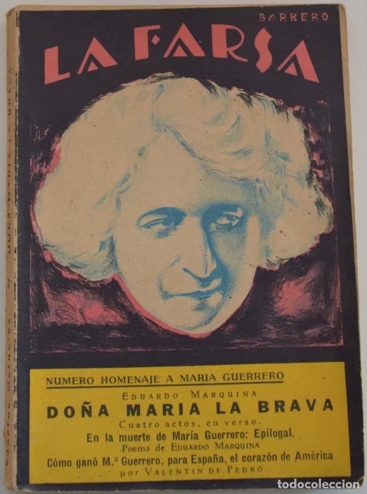 LA FARSA Nº 23 - DOÑA MARIA LA BRAVA - POR EDUARDO MARQUINA - NUMERO HOMENAJE A MARIA GUERRERO (Libros antiguos (hasta 1936), raros y curiosos - Literatura - Teatro)