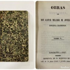 Libros antiguos: OBRAS DE GASPAR MELCHOR DE JOVELLANOS. NUEVA ED. TOMO V. LOGROÑO, 1847. PAGS:376. Lote 183377583