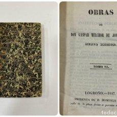 Libros antiguos: OBRAS DE GASPAR MELCHOR DE JOVELLANOS. NUEVA ED. TOMO VI. LOGROÑO, 1847. PAGS:397. Lote 183377841