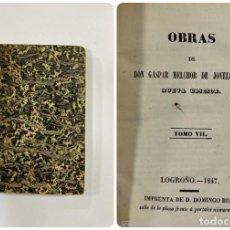 Libros antiguos: OBRAS DE GASPAR MELCHOR DE JOVELLANOS. NUEVA ED. TOMO VII. LOGROÑO, 1847. PAGS:387. Lote 183378178